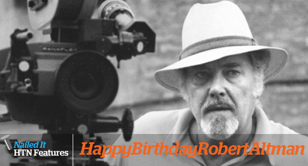 HAPPY BIRTHDAY ROBERT ALTMAN