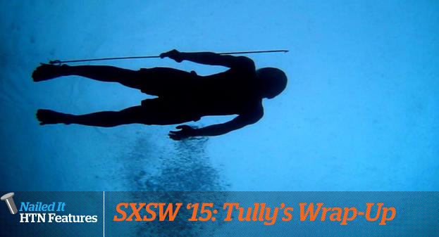 SXSW '15: TULLY'S WRAP-UP