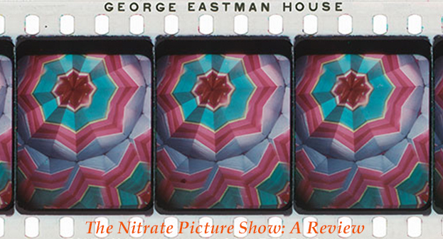 The First Annual Nitrate Picture Show: A Review