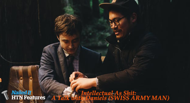 Intellectual As Shit:  A Talk with Daniels (SWISS ARMY MAN)