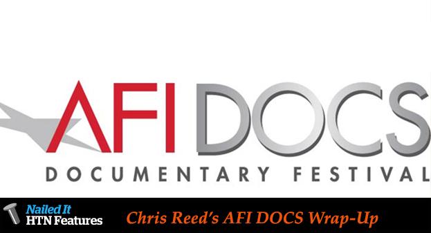 Chris Reed's AFI DOCS Wrap-Up
