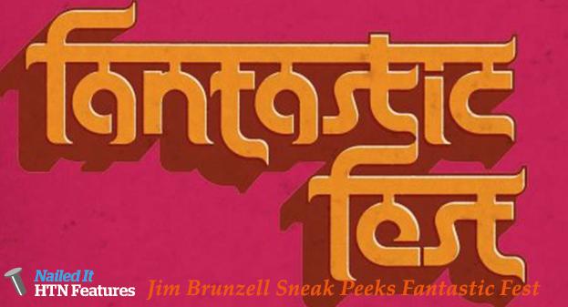 Jim Brunzell Sneak Peeks Fantastic Fest