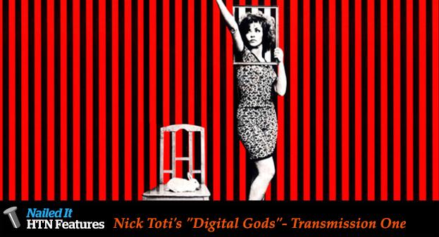 "Nick Toti's ""Digital Gods""- Transmission One"