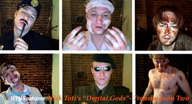 "Nick Toti's ""Digital Gods""- Transmission Two"