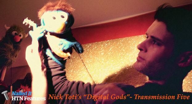 "Nick Toti's ""Digital Gods""- Transmission Five"