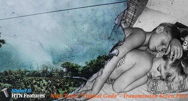 "Nick Toti's ""Digital Gods""- Transmission Seven.Five"