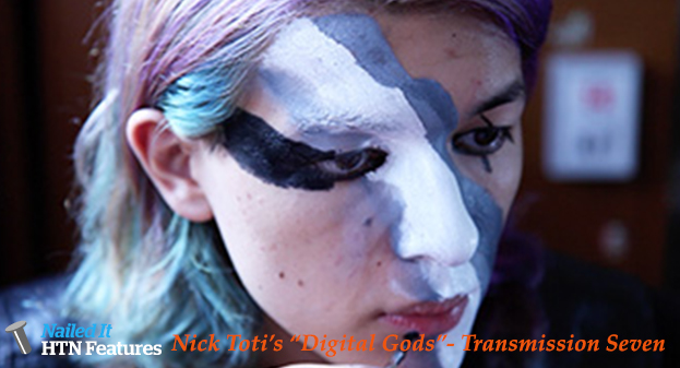 "Nick Toti's ""Digital Gods""- Transmission Seven"