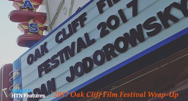 2017 Oak Cliff Film Festival Wrap-Up