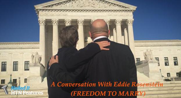 A Conversation With Eddie Rosenstein (FREEDOM TO MARRY)