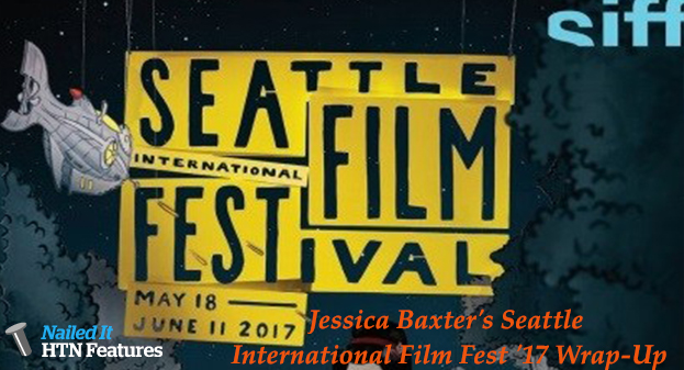 Jessica Baxter's Seattle International Film Fest '17 Wrap-Up