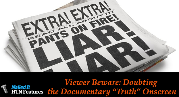 """Viewer Beware: Doubting the Documentary """"Truth"""" Onscreen"""