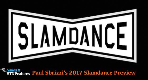 Paul Sbrizzi's 2018 Slamdance Preview