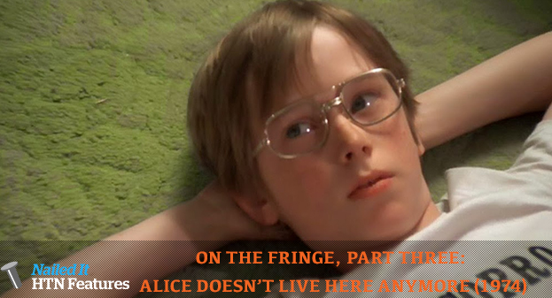 ON THE FRINGE, PART THREE: ALICE DOESN'T LIVE HERE ANYMORE (1974)