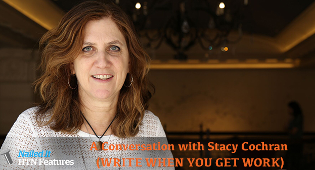 A Conversation with Stacy Cochran (WRITE WHEN YOU GET WORK)