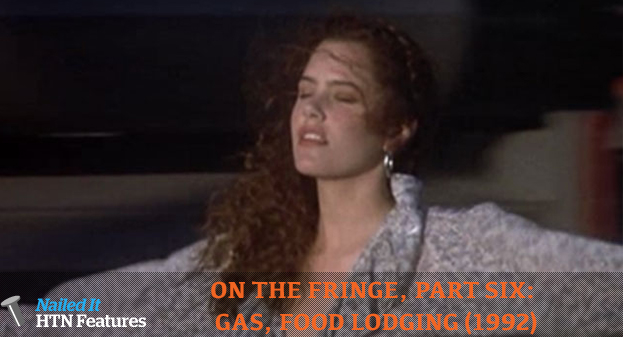 ON THE FRINGE, PART SIX: GAS, FOOD LODGING (1992)