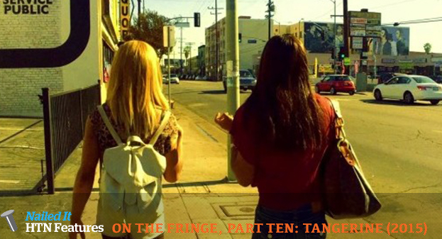 ON THE FRINGE, PART TEN: TANGERINE (2015)