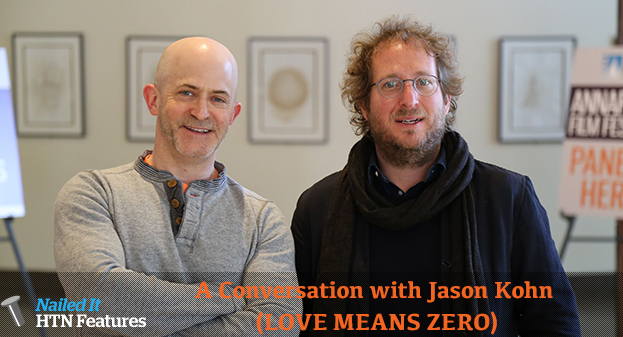 A Conversation with Jason Kohn (LOVE MEANS ZERO)