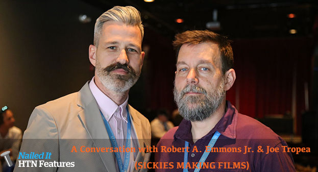A Conversation with Joe Tropea and Robert A. Emmons Jr. (SICKIES MAKING FILMS)