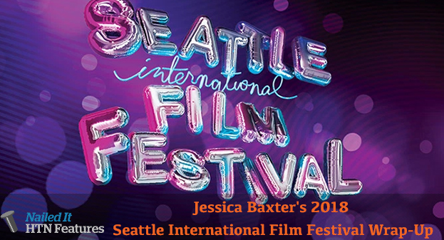 Jessica Baxter's 2018 Seattle International Film Festival Wrap-Up