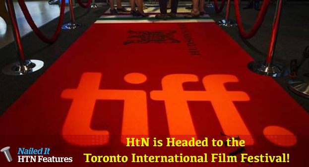 HtN is Headed to the Toronto International Film Festival!