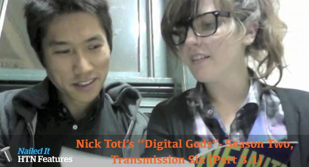 "Nick Toti's ""Digital Gods""- Season Two, Transmission Six (Part 3.2)"