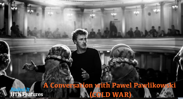 A Conversation with Pawel Pawlikowski   (COLD WAR)