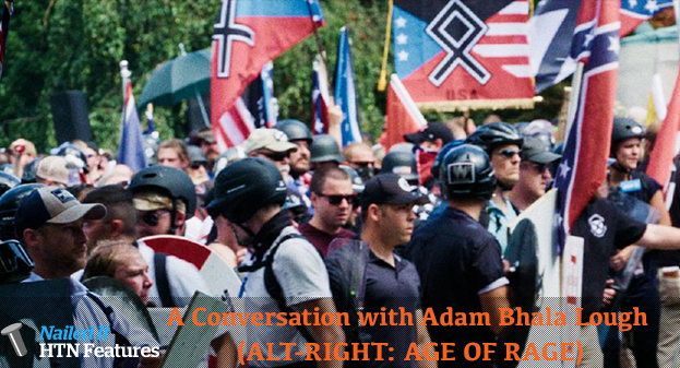A Conversation with Adam Bhala Lough (ALT-RIGHT: AGE OF RAGE)