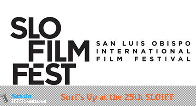 Surf's Up at the 25th San Luis Obispo International Film Festival