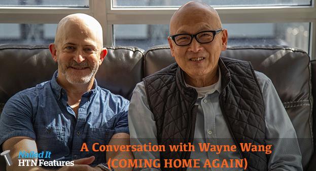 A Conversation with Wayne Wang (COMING HOME AGAIN)