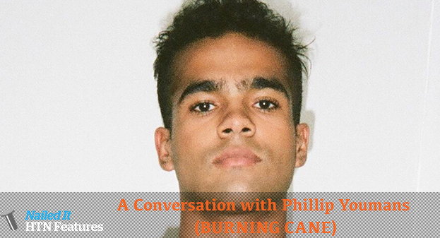 A Conversation with Phillip Youmans (BURNING CANE)